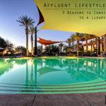 Affluent Lifestyle Living Reasons Consider Moving Luxury