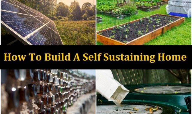 Build Totally Self Sustaining Home