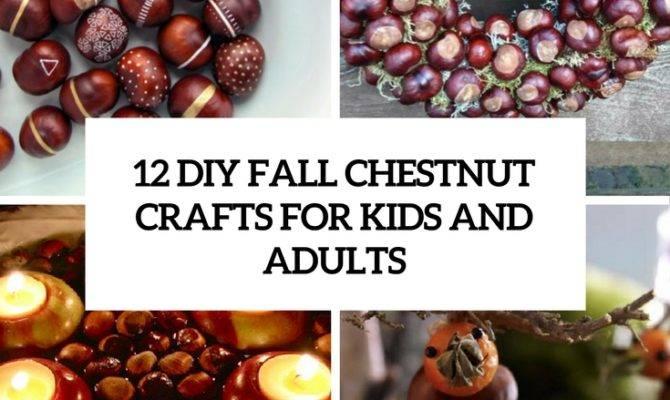 Diy Chestnut Fall Crafts Kids Adults Shelterness