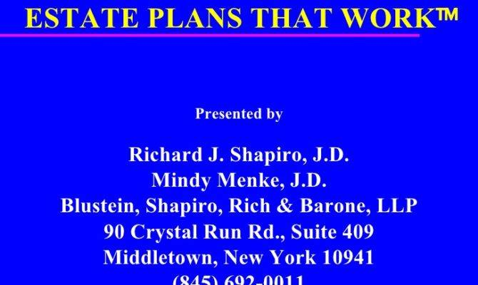 Estate Plans Work Presented Richard Shapiro Mindy