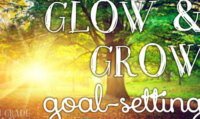 Glow Grow Goal Setting Grade Thoughts