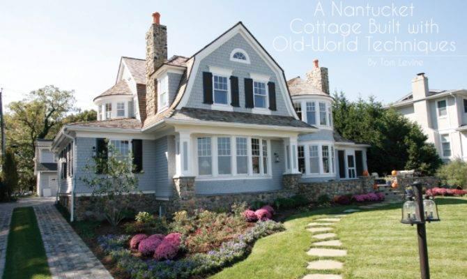 Nantucket Cottage Built Old World Techniques