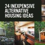 Realistic Inexpensive Alternative Housing Ideas