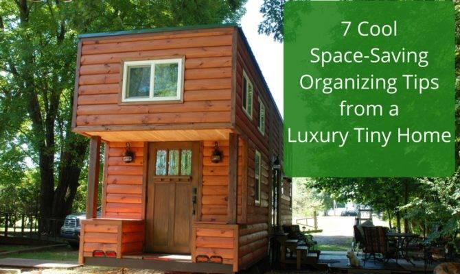 Space Saving Organizing Tips Luxury Tiny Home
