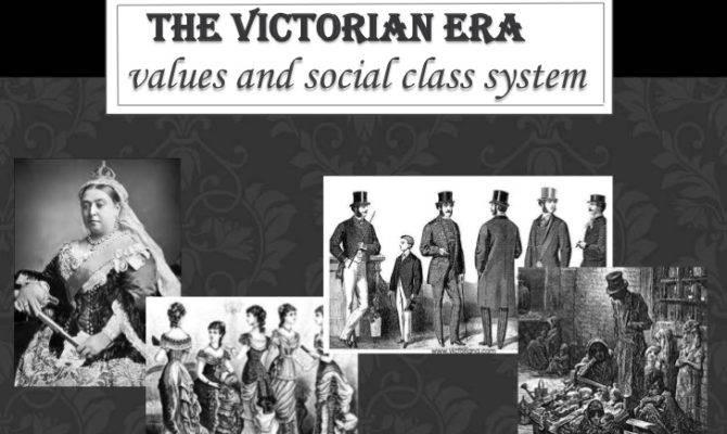 Victorian Eravalues Social Class System